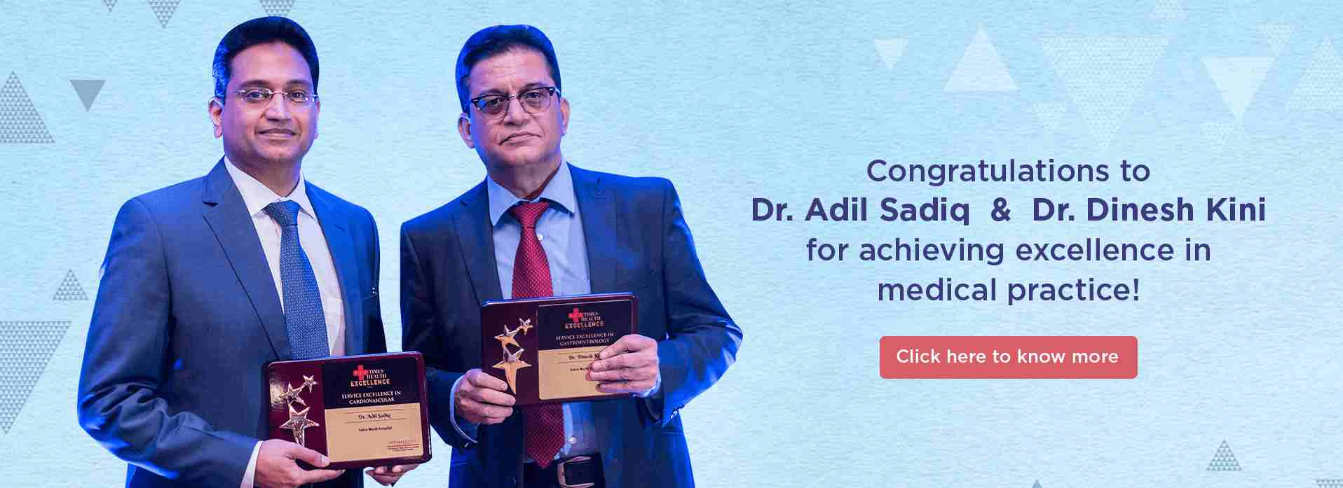 Congratulations to Dr. Adil Sadiq  &  Dr. Dinesh  Kini for achieving excellence in medical practice